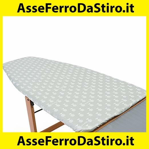 COPRIASSE DA STIRO MADE IN ITALY TUTTE LE MISURE POLTI FOPPAPEDRETTI 110x57cm